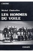 CHABROLLES Michel - Les hommes du voile