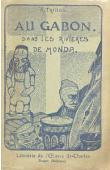 TRILLES H. (R.P.) - Au Gabon. Dans les rivières de Monda