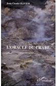 OLIVIER Jean-Claude - L'oracle du crabe. Roman