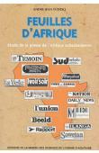 TUDESQ André-Jean - Feuilles d'Afrique. Etude de la presse de l'Afrique Subsaharienne