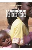 COURADE Georges (sous la direction de) - L'Afrique des Idées reçues