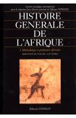 Histoire générale de l'Afrique  - Volume I: Méthodologie et préhistoire africaine