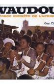 CHESI Gert - Vaudou, force secrète de l'Afrique