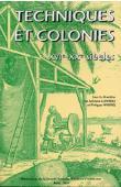 HRODEJ Philippe, LLINARES Sylviane (sous la direction de) -Techniques et Colonies.  XVIe-XXe siècles -  Actes du Colloque de Lorient