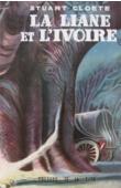 CLOETE Stuart - La liane et l'ivoire