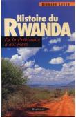 LUGAN Bernard - Histoire du Rwanda - De la préhistoire à nos jours