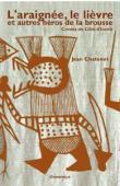 CHATENET Jean - L'araignée, le lièvre et autres animaux de la brousse. Contes de Côte d'Ivoire