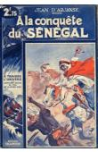 ARJANSE Jean d' - A la conquête du Sénégal