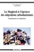 BENSAÂD Ali (sous la dir.) - Le Maghreb à l'épreuve des migrations subsahariennes. Immigration sur émigration
