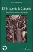 ERGO André-Bernard - L'héritage de la Congolie. Naissance d'une nation en Afrique Centrale