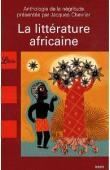 CHEVRIER Jacques - La littérature africaine - Une anthologie du monde noir