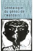 FRANCHE Dominique - Généalogie du génocide rwandais