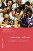 GASTAUT Yvan - Le métissage par le foot. L'intégration, mais jusqu'où ?