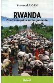 LUGAN Bernard - Rwanda. Contre-enquête sur le génocide