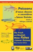 STIASSNY Melanie L.J., TEUGELS Guy G., HOPKINS Carl D. - Poissons d'eaux douces et saumâtres de Basse Guinée, ouest de l'Afrique centrale / The Fresh and Brackish Water Fishes of Lower Guinea, West Central Africa