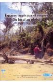 DAVID Gilbert - Espaces tropicaux et risques: du local au global. Actes des Xe Journées de Géographie Tropicale des 24/26 septembre 2003 à Orléans