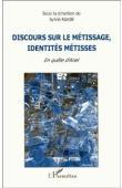 KANDE Sylvie (sous la direction de) - Discours sur le métissage, identités métisses. En quête d'Ariel. Actes du Colloque bilingue, New York University, 4-5 avril 1997