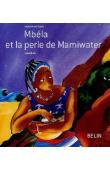 EBOKEA Marie-Félicité, DIALLO Muriel - Mbéla et la perle de Mamiwater