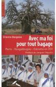 DARGNIES Etienne - Avec ma foi pour tout bagage. Paris - Ouagadougou - Calcuta en 2CV