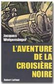 WOLGENSINGER Jacques - L'Aventure de la Croisière noire