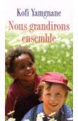 YAMGNANE Koffi, QUEMENER Hervé (avec la collaboration de) - Nous grandirons ensemble