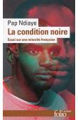 NDIAYE Pap - La condition noire: Essai sur une minorité française (dernière édition)