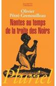 PETRE-GRENOUILLEAU Olivier - Nantes au temps de la traite des noirs