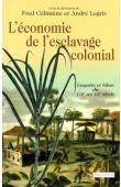 L'économie de l'esclavage colonial. Enquête et bilan du XVIIe au XIXe siècle
