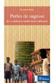 PARES Yvette - Perles de sagesse de la médecine traditionnelle africaine