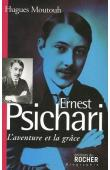 MOUTOUH Hugues - Ernest Psichari: L'aventure et la grâce