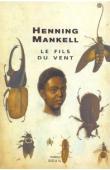MANKELL Henning - Le fils du vent