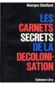 CHAFFARD Georges - Les carnets secrets de la décolonisation. Volume 1