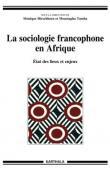 HIRSCHHORN Monique, TAMBA Moustapha (sous la direction de) - La sociologie francophone en Afrique. Etat des lieux et enjeux
