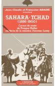 HALLER Prosper (Docteur) - Sahara -Tchad (1898-1900). Carnet de route de Prosper Haller, médecin de la mission Foureau Lamy, texte présenté par Jean-Claude et Françoise Abadie