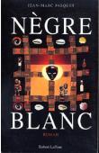 PASQUET Jean-Marc - Nègre blanc