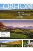 ORHON Jacques - Les vins du Nouveau Monde: Tome 1, Afrique du Sud, Australie, Nouvelle-Zélande