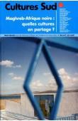 Cultures Sud - 169 (Notre librairie) - Maghreb-Afrique noire: quelles cultures en partage ?