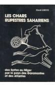 LHOTE Henri - Les chars rupestres sahariens des Syrtes au Niger par le pays des Garamantes et des Atlantes