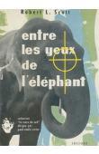 SCOTT Robert L. - Entre les yeux de l'éléphant