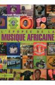 MAZZOLENI Florent - L'épopée de la musique africaine. Rythmes d'Afrique atlantique. Nouvelle édition de 2013