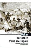 CHARPY Jacques - Dakar, naissance d'une métropole