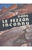 DIOLE Philippe - Dans le Fezzân inconnu