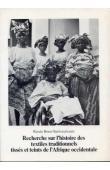 BOSER-SARIVAXEVANIS Renée - Recherche sur l'histoire des textiles traditionnels tissés et teints de l'Afrique occidentale