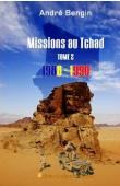 BENGIN André - Missions au Tchad. Tome 2: 1988-1990