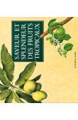 TATE Desmond - Saveurs et splendeurs des fruits tropicaux