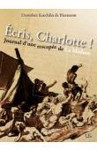 KOECHLIN DE BIZEMONT Dorothée - Ecris Charlotte ! Journal d'une rescapée de la Méduse