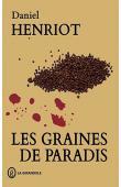 HENRIOT Daniel - Les graines de paradis