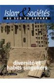Islam & sociétés au Sud du Sahara 02 - Diversité et habits singuliers
