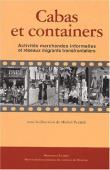 PERALDI Michel (sous la direction de) - Cabas et containers. Activités marchandes informelles et réseaux migrants transfrontaliers