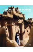 LAUBER Wolfgang - L'architecture dogon. Constructions en terre au Mali